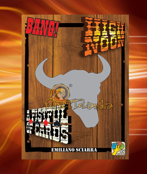 GAMES BANG! HIGH NOON + FISTFUL OF CARDS